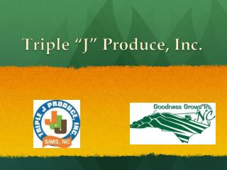 "Triple ""J""  Produce, Inc."