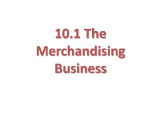 10.1 The Merchandising Business