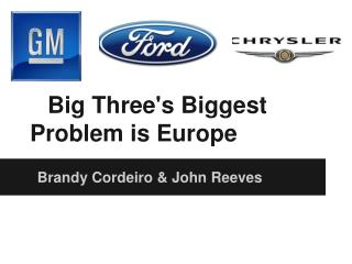 Big Three's Biggest Problem is Europe