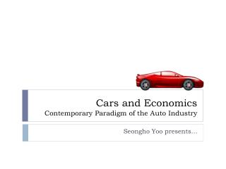 Cars and Economics Contemporary Paradigm of the Auto Industry