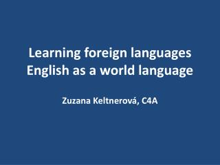 Learning foreign languages English as a world language