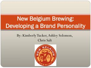 New Belgium Brewing: Developing a Brand Personality