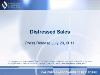 Distressed Sales  Press Release July 20, 2011