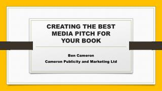 CREATING THE BEST MEDIA PITCH FOR  YOUR BOOK