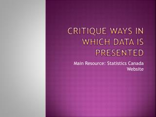 Critique Ways in Which Data is Presented