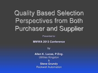 Quality Based Selection Perspectives from Both Purchaser and Supplier