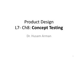 Product Design  L7- Ch8:  Concept Testing