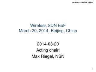 Wireless SDN BoF March 20, 2014, Beijing, China