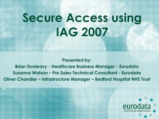 Secure Access using  IAG 2007