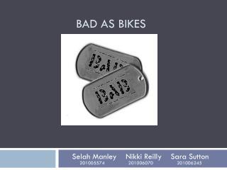 Bad As Bikes