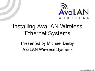 Installing AvaLAN Wireless Ethernet Systems