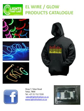 Shop 7, Tokai Road Tokai, 7800 Tel: +27 21 712 7220 sales@lightsthatlast.co.za www.lightsthatlast.co.za