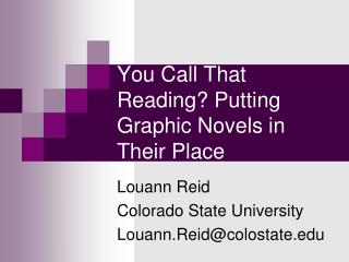 You Call That Reading? Putting Graphic Novels in Their Place