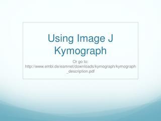 Using Image J Kymograph