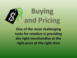 One of the most challenging tasks for retailers is providing the right merchandise at the right price at the right time