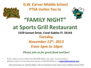 "G.W. Carver Middle School PTSA Invites You to  ""FAMILY NIGHT"" at Sports Grill Restaurant 1559 Sunset Drive, Coral Gable"