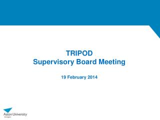 TRIPOD Supervisory Board Meeting 19 February 2014