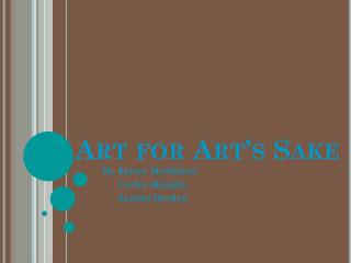 Art for Art�s Sake