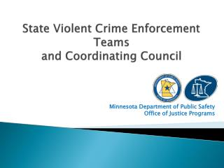 State Violent Crime Enforcement Teams  and Coordinating Council
