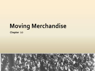 Moving Merchandise