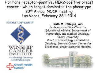Hormone receptor-positive, HER2-positive breast cancer – which target dominates the phenotype 20 th  Annual NOCR meetin