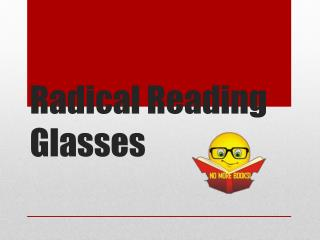 Radical Reading Glasses