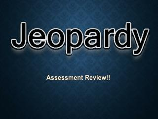 Assessment Review!!