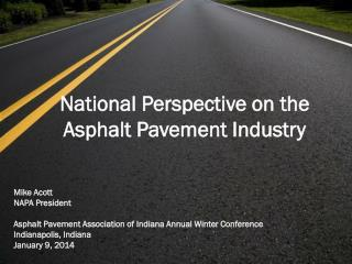 National Perspective on the Asphalt Pavement Industry