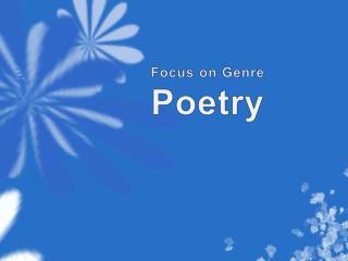 Focus on Genre Poetry