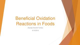 Beneficial Oxidation Reactions in Foods