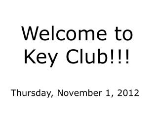Welcome to Key Club!!!
