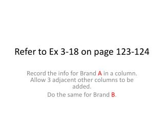 Refer to Ex 3-18 on  page  123-124