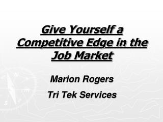 Give Yourself a Competitive Edge in the Job Market