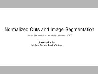Presentation By Michael Tao and Patrick Virtue