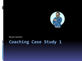 Coaching Case Study  1