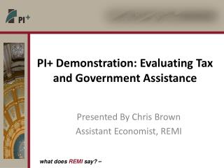 PI+ Demonstration: Evaluating Tax and Government Assistance