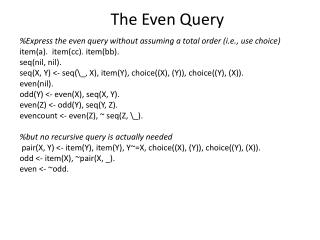 The Even Query