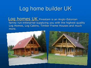Log cabin builders UK