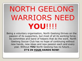 NORTH GEELONG WARRIORS  NEED  YOU !!!!