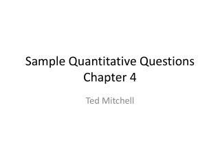 Sample Quantitative Questions Chapter 4