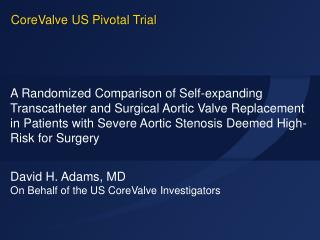 David H. Adams, MD On Behalf  of the US CoreValve  Investigators