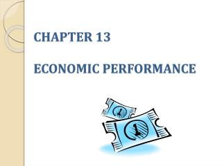 CHAPTER 13    ECONOMIC PERFORMANCE