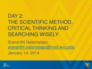 Day 2: The Scientific Method,  Critical Thinking and searching wisely