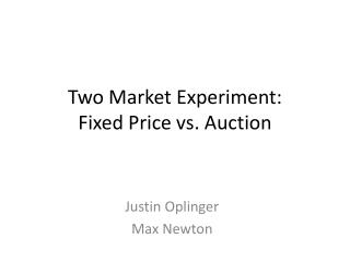Two Market Experiment:  Fixed Price vs. Auction