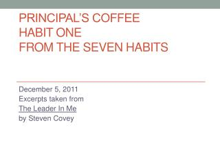 Principal�s coffee habit one  from the seven habits