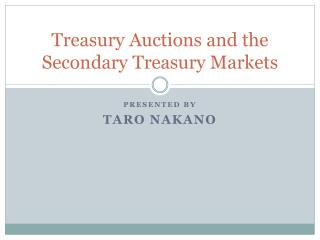Treasury Auctions and the Secondary Treasury Markets