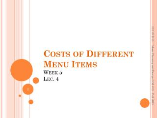 Costs of Different Menu Items Week  5 Lec . 4