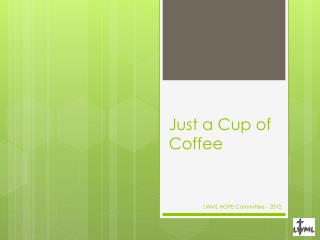 Just a Cup of Coffee