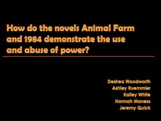 How do the novels Animal Farm and 1984 demonstrate the use and abuse of power?