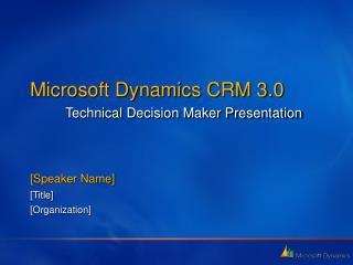 Microsoft CRM 3.0 TDM Overview Slides